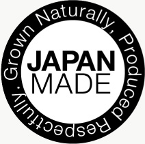 Grown Naturally,produced Respectfully.Japan Made